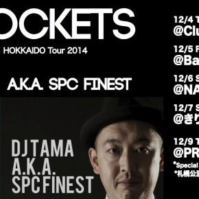 【NEW】STEPH POCKETS x DJ TAMA HOKKAIDO TOUR 2014