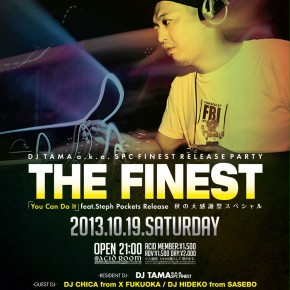 【DJ】10/19SAT THE FINEST You Can Do It feat. Steph Pockets Release Party