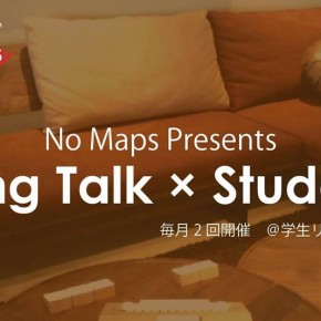 No Maps Presents 『Living Talk × Students』Vol.6 ~ゲスト DJ TAMA a.k.a. SPC FINEST