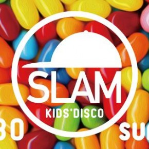 【EVENT】S.L.A.M & KIDS' DISCO